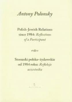 Stosunki polsko żydowskie od 1984 roku Refleksje uczestnika