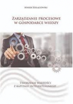 Zarządzanie Procesowe w Gospodarce Wiedzy