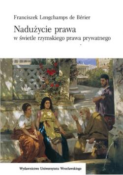 Nadużycie prawa w świetle rzymskiego prawa prywatnego