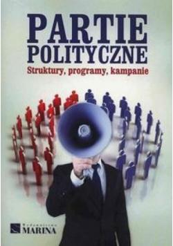 Partie polityczne. Struktury, programy,kampanie