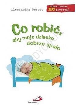 Co robić aby moje dziecko dobrze spało