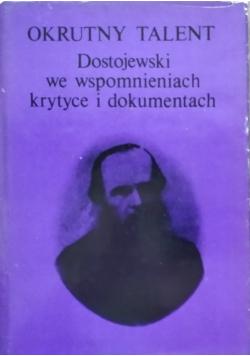 Okrutny talent Dostojewski we wspomnieniach krytyce i dokumentach