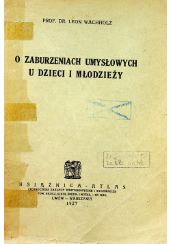 O zaburzeniach umysłowych u dzieci i młodzieży 1927 r