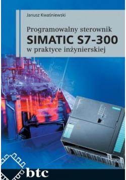 Programowalny sterownik SIMATIC S7 - 300 w praktyce inżynierskiej
