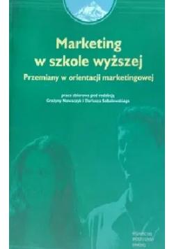 Marketing w szkole wyższej Przemiany w orientacji marketingowej