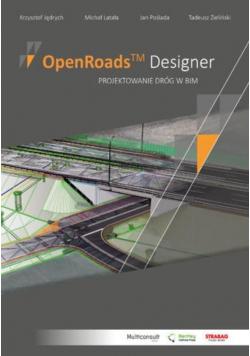 OpenRoads Designer. Projektowanie dróg w BIM