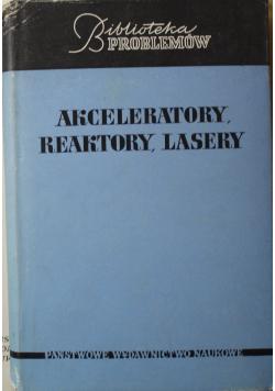 Akceleratory reaktory lasery