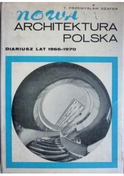 Nowa architektura Polska Diariusz lat 1966 do 1970