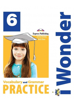 I Wonder 6 Vocabulary & Grammar EXPRESS PUBLISHING