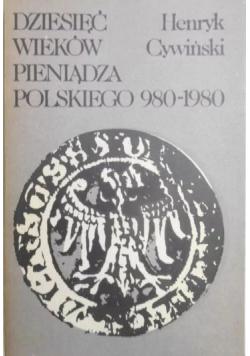 Dziesięć Wieków Pieniądza Polskiego 980  do 1980