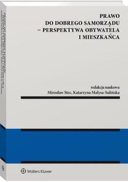 Prawo do dobrego samorządu Perspektywa obywatela i mieszkańca
