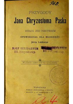 Przygody Jana Chryzostoma Paska 1904r