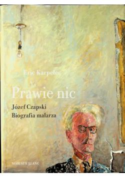 Prawie nic Józef Czapski Biografia malarza