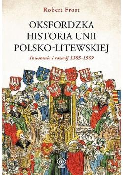Oksfordzka historia Unii Polsko Litewskiej