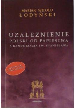 Uzależnienie Polski od papiestwa a kanonizacja św Stanisława