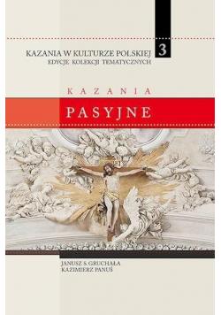 Kazania w Kulturze Polskiej T.3 Kazania pasyjne