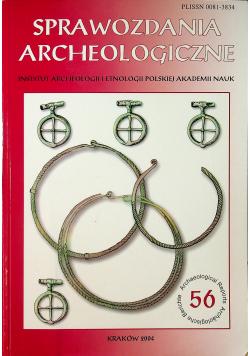 Sprawozdania archeologiczne nr 56
