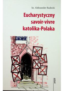 Eucharystyczny savoir vivre katolika Polaka