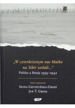 W czterdziestym nas Matko na Sibir zesłali Polska a Rosja 1939 do 1942