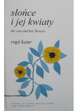 Słońce i jej kwiaty The Sun and her flowers