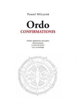 Ordo Confirmationis. Objaśnienie obrzędów...