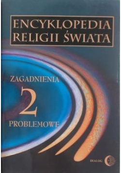 Encyklopedia religii świata 2 Zagadnienia problemowe
