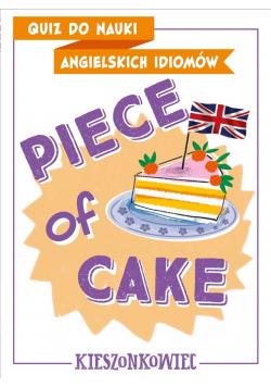 Quiz do nauki angielskich idiomów. Piece of cake