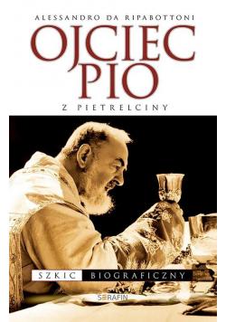 Ojciec Pio z Pietrelciny. Szkic biograficzny