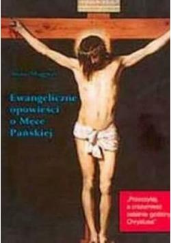 Ewangeliczne opowieści o Męce Pańskiej