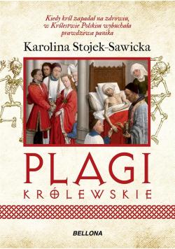 Plagi królewskie. O zdrowiu i chorobach polskich..