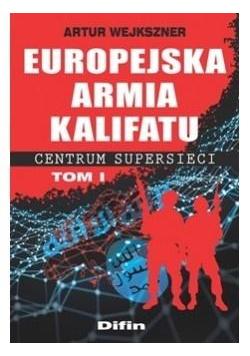 Europejska armia kalifatu. Centrum supersieci T.1