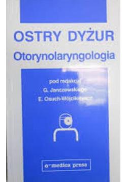 Ostry Dyżur Ototynolatyngologia