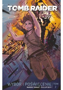 Tomb Raider T.2 Wybór i poświęcenie