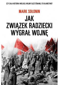 Jak Związek Radziecki wygrał wojnę