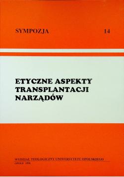 Sympozja Nr 14 Etyczne aspekty transplantacji narządów