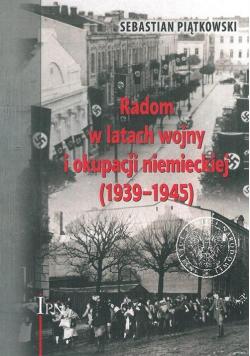 Radom w latach wojny i okupacji niemieckiej (1939-