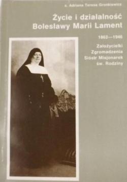 Życie i działalność Bolesławy Marii Lament