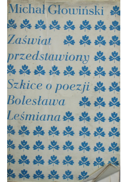 Zaświat przedstawiony Szkice o poezji Bolesława Leśmiana
