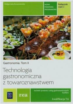Technologia gastronomiczna z towaroznawstwem Podręcznik Tom 2 Część 2