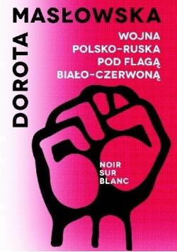 Wojna Polsko Ruska pod flagą biało czerwoną