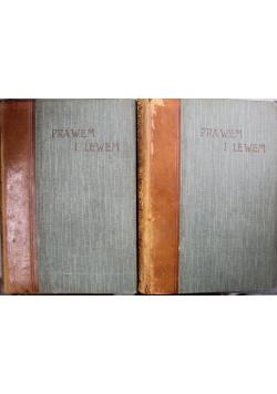 Prawem i lewem 2 tomy 1904 r.