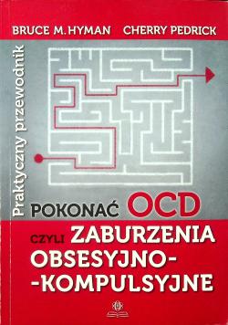 Pokonać OCD czyli zaburzenia obsesyjno kompulsyjne