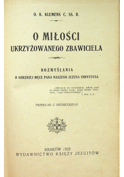 O miłości ukrzyżowanego Zbawiciela 1925r.