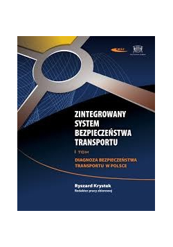 Zintegrowany system bezpieczeństwa transportu Tom I diagnoza bezpieczeństwa transportu w Polsce