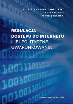 Regulacja dostępu do internetu i jej polityczne...