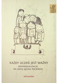 Każdy uczeń jest ważny Indywidualizacja na lekcji języka polskiego