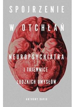 Spojrzenie w otchłań. Neuropsychiatria...