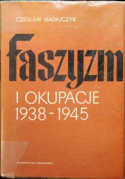 Faszyzm i okupacje 1938 - 1945 Tom II