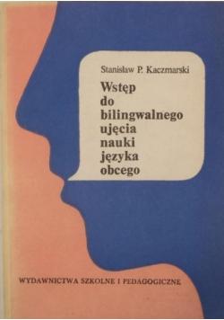 Wstęp do bilingwalnego ujęcia nauki języka obcego