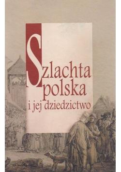 Szlachta polska i jej dziedzictwo